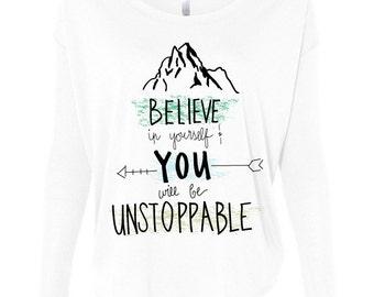 Believe in Yourself... Flowy Long Sleeve Tee
