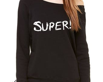 Super! Slouchy Off Shoulder Oversized Sweatshirt