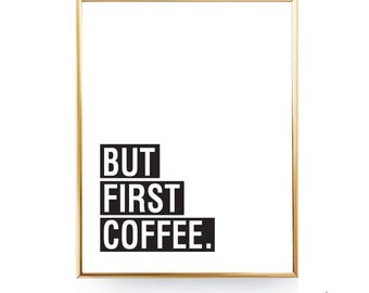 But First Coffee Printable Wall Art Instant Download Morning Coffee Poster Ok But First Coffee Gift Coffee Lover Gift Coffee Addict JPG