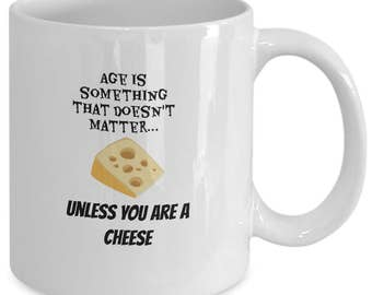 """Live every moment. Great anti-ageing quote """"Age is something that doesn't matter ... unless you are a CHEESE."""" How to cope with getting old."""