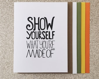 Show Yourself What You're Made Of A2 Greeting Card, Typography Print, Motivation, Inspiring Cards, Pep Talk, Monochrome Art