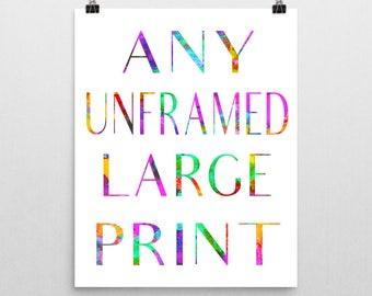 Any Unframed Large Print 16x20 - 24x36