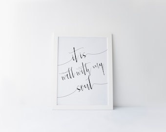 "PRINTABLE Art ""It is well with my soul"" Typography Art Print Christian art Print Christian Wall Art bible Verse Art Print Inspiration Quote"