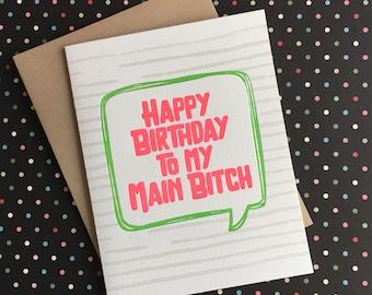 Happy Birthday Main Bitch Letterpress Card
