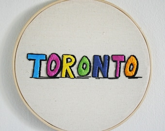 TORONTO CITY SIGN - Hand Embroidered Hoop