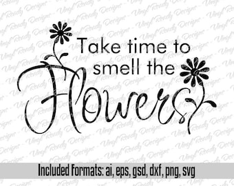 Take Time to Smell the Flowers - Easter Spring Vector Art - Svg Eps Ai Gsd Dxf Png Digital Download