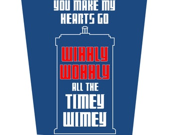 You Make My Hearts Go Wibbly Wobbly All The Timey Wimey Valentine's Day Card