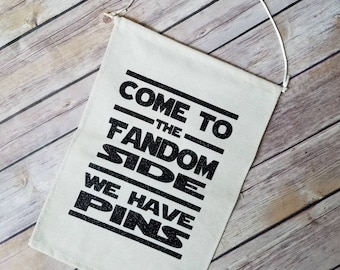 Come to the dark side we have pins,  pin banner, fandom banner, starwars, Badge Display, Enamel pin, wall hang, Pin storage, Pin Flag
