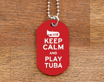 Keep Calm and Play Tuba Dog Tag Necklace for Marching Band Geeks and Musicians