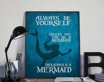 Always Be a Mermaid - Mermaid Print - PRINTABLE 8x10 inches - Wall Decor, Inspirational Print, Home Decor, Gift, Printable