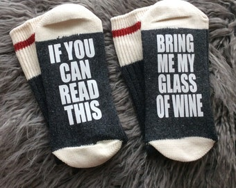 Wine Sock - If you can Read This - Bring Me My Glass of Wine Socks - Wine Socks - Wine Gifts - Novelty Socks