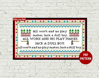 All Work and No Play Cross Stitch Pattern - PDF - Horror Movie Modern Cross Stitch Sampler - Instant Download