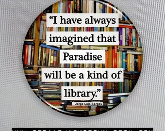 Book Lover Quote / Librarian Gift / Paradise is a Library / Pinback Button, Magnet, or Pocket Mirror