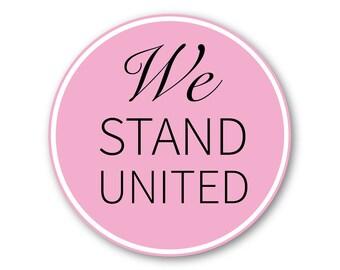 "1 ""We Stand United"" Support Women's Rights Pink Bumper Sticker - Indoor Outdoor"