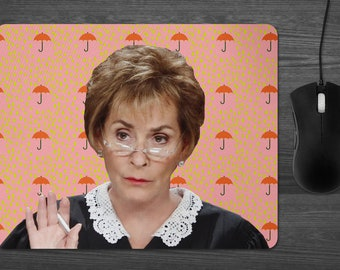 Judge Judy Mouse Pad dab mat tv justice don't pee on my leg and tell me its raining GET IT your mom will love this so much Dad too OMG