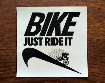 Just Ride It - Bike / Nike Logo Parody - Vinyl Sticker
