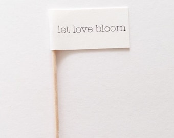 LET LOVE BLOOM Flag Favor Party Pick