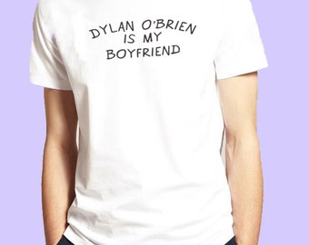 Teen Wolf Tv Show Dylan Obrien Is My Boyfriend Teen Wolf Inspired. Male and Female T-shirt