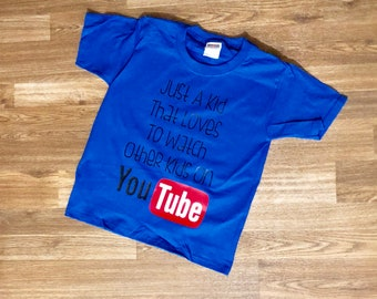 Just a kid that loves to watch other kids on Youtube Kids shirt