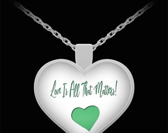 Love Is All That Matters Valentine's Day Heart Shaped Pendant Necklace