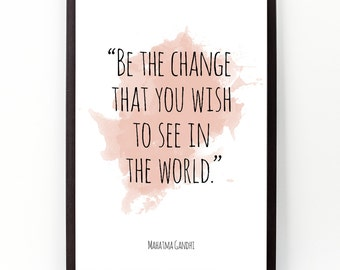 Be the change (...), Mahatma Gandhi, Mahatma Gandhi  Watercolor Poster, Wall art quote, Motivational quote, Inspirational quote.