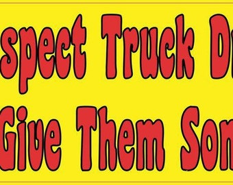 10in x 3in Respect Truck Drivers and Give Them Some Room Bumper Sticker Vinyl Window Decal