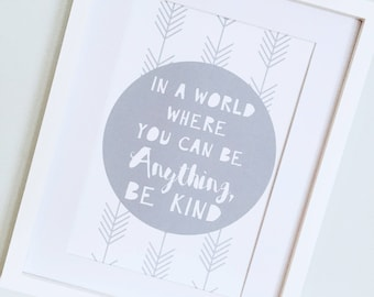 Be Kind Quote, Quote Print, Grey Print, Gift for Her, Birthday Gift, Gift for Friend, Nursery Decor, Kids Bedroom Art, Chevrons, Life Quote