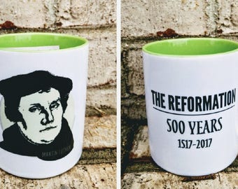 Martin Luther - The Reformation 500 Year Anniversary Mug
