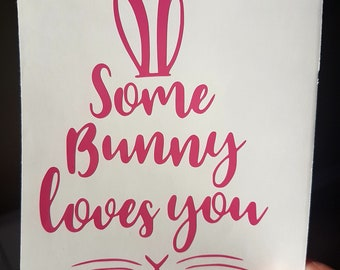 Some Bunny Loves You Decal