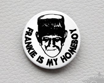 "cute as a button ""FRANKIE is my HOMEBOY"" Button"