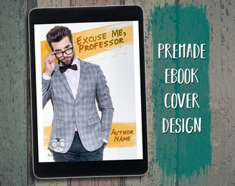 "eBook Cover Design Premade ""Excuse Me, Professor"" Romance Contemporary College NA"