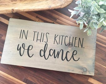 In This Kitchen, We Dance (Large) - Wood Sign