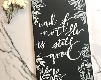 And If Not He Is Still Good Moleskin Journal