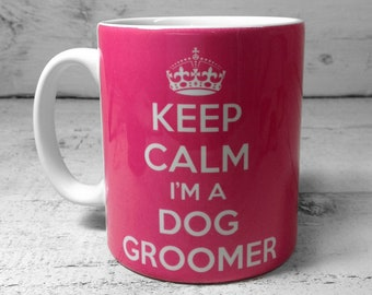 Keep Calm I'm A Dog Groomer 11oz Gift Mug Cup present grooming