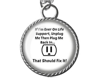 Life Support Necklace, Funny Quote Image Pendant Key Chain Handmade