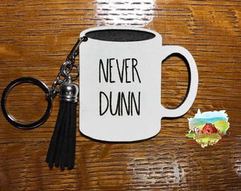Keychains Rae Dunn Mugs, Laser Cut and Engraved, Kisses, Hugs, XOXO, Valentine, Valentines Day, Never Dunn YOUR CHOICE of word!