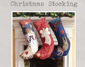 Christmas Stockings -  Sewing Pattern - Using quick machine piecing and appliqué create wonderful personalised stockings for all the family