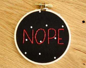 Nope Embroidery Hoop // Funny Hoop Art // Funny Office Decor // Gift for Coworker // 3 Inch Hoop