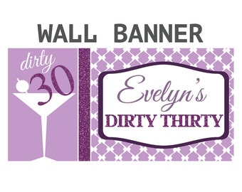 Dirty Thirty Happy Birthday Banner ~ Happy 30th Birthday Personalized Party Banners - Custom Banners - Purple Martini Birthday Banner