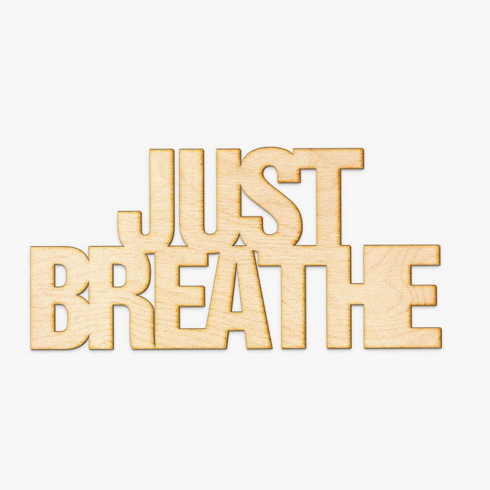 Just Breathe Wood Sign Laser Cut Sign Wood Sign Wall Decor