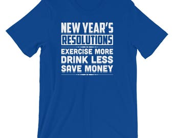 New Year's Resolutions Funny 2018 Welcoming Best Shirt | Happy New Year Silvester Party Eve Cool Resolutions Holiday T-Shirt