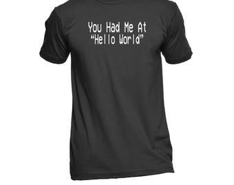 Hello World Shirt - Programmer Shirt - Computer Science T-Shirt - Code Shirt - Software Shirt - Geek Shirt - Nerd Shirt - Humor Tees