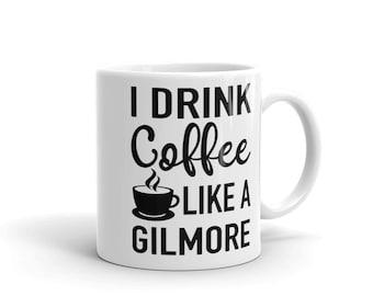 Gilmore Girls Mug - I Drink Coffee Like a Gilmore Mug - Fandom