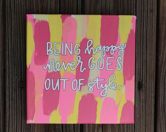 Being Happy Never Goes Out Of Style Hand Painted Canvas Quote Art Painting Calligraphy