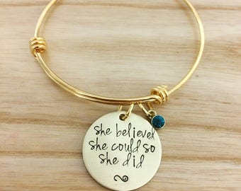 She believed she could so she did bracelet, hand stamped jewelry, hand stamped bracelet, Inspirational jewelry, Bangle Bracelet, gold tone