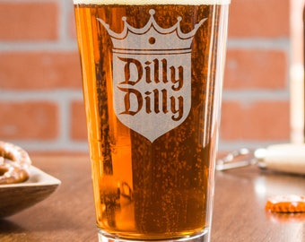 Beer Gift, Gift For Dad, Dilly Dilly Glass, Gift For Him, Custom Engraved Pint Glass, Dilly Dilly Beer Glass, Engraved Beer Glass, Etched