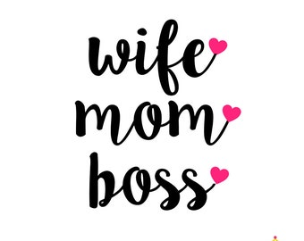 Wife Mom Boss Decal - Mom Decal, Mom Sticker, Mom Car Decal, Mom Gift, Mother's Day Gift, Gift for Mom, Mom Yeti Decal | DECAL ONLY