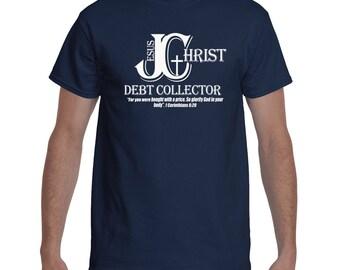 Debt Collector, Christian Apparel, Scripture Tee, Christian Shirt, Graphic Tee, Christian T-Shirt