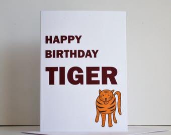 Happy birthday tiger, funny tiger birthday card, tiger card, tiger birthday card, tiger joke card, best friend card