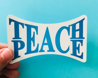 teach peace bumper sticker for laptops, water bottles, cars